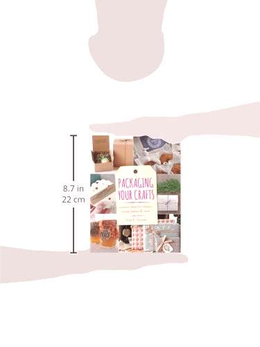 Packaging Your Crafts Creative Ideas for Crafters, Artists,