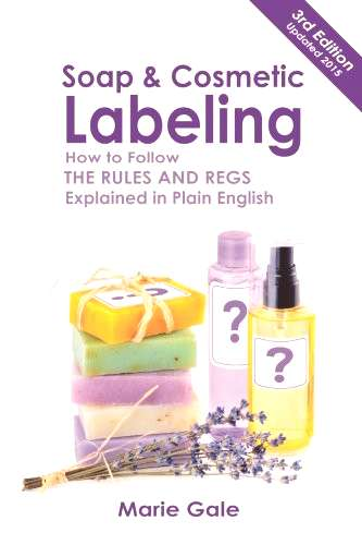 Soap and Cosmetic Labeling How to Follow the Rules and Regs