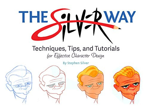 The Silver Way Techniques, Tips, and Tutorials for